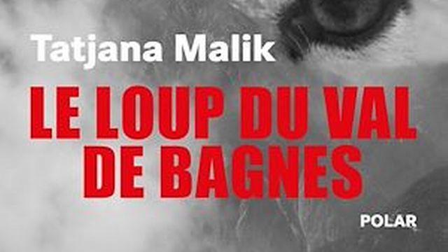 """Le Loup du Val de Bagnes"" de Tatjana Malik. [payot.ch]"
