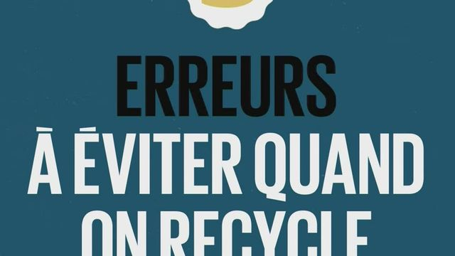 5 erreurs à éviter quand on recycle [RTS]