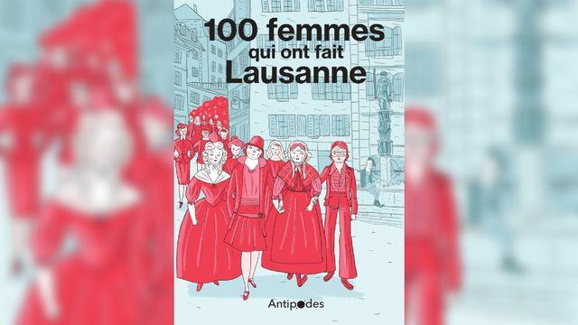 """La couverture de """"100 femmes qui ont fait Lausanne"""". [Editions Antipodes]"""