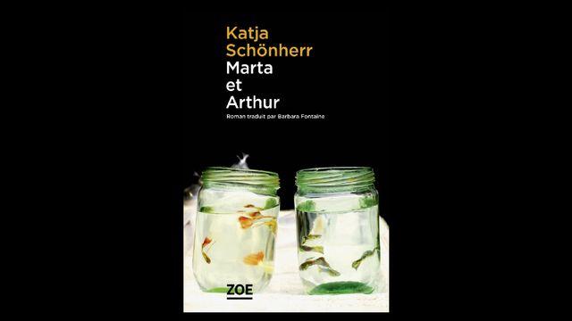 """""""Marta et Arthur"""" de Katja Schönherr, un livre paru aux Éditions Zoé. [editionszoe.ch/]"""