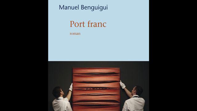 """La couverture du livre """"Port franc"""" de Manuel Benguigui. [Gallimard]"""
