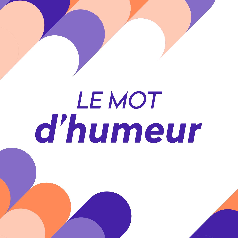 Logo podcast - Le mot d'humeur [RTS - RTS]