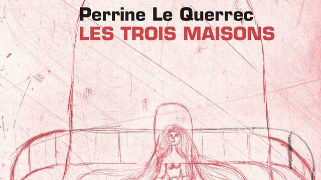 """Couverture de """"Les trois maisons"""" de Perrine Le Querrec. [Editions d'En bas]"""
