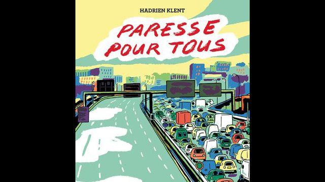 """""""Paresse pour tous"""" de Hadrien Klent.  [Le Tripode]"""