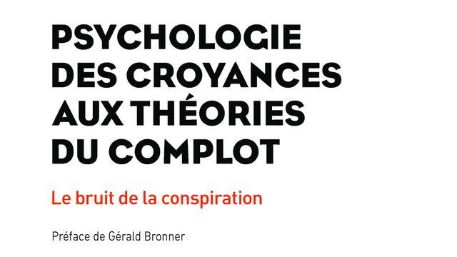 """La couverture de """"Psychologie descroyances aux théories ducomplot: le bruit de la conspiration"""" de Pascal Wagner-Egger. [PUG - www.pug.fr]"""