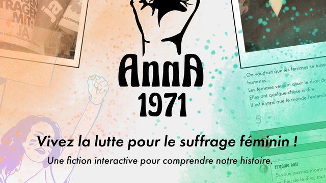 """Avec """"Anna 1971"""", le jeu t'embarque dans la période mouvementée qui a conduit au suffrage féminin en Suisse. Et toi, quel rôle joueras-tu dans cette période charnière? [RTS]"""