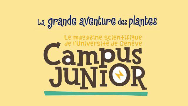 """""""La grande aventure des plantes"""", une édition de Campus Junior, le magazine scientifique des 8-12 ans co-écrit par RTS Découverte et l'Université de Genève. [RTS Découverte - Université de Genève]"""