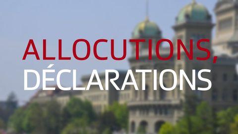 Allocutions, déclarations