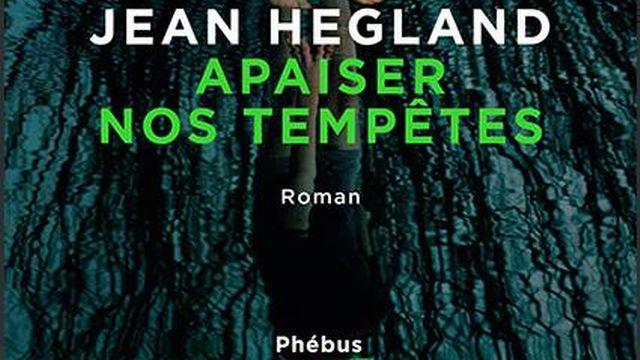 "Couverture du livre ""Apaiser nos tempêtes"" de Jean Hegland. [Phébus]"