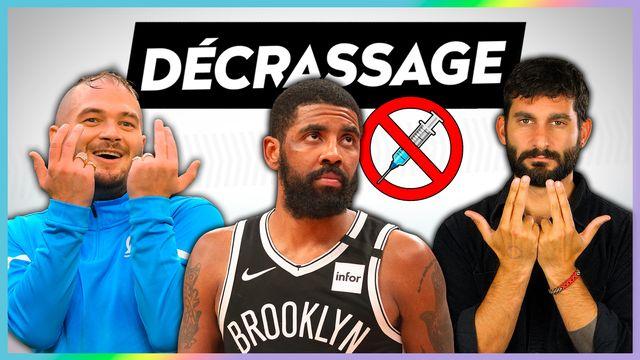 NBA : se faire vacciner ou ne pas jouer, le choix d'Irving DÉCRASSAGE #51