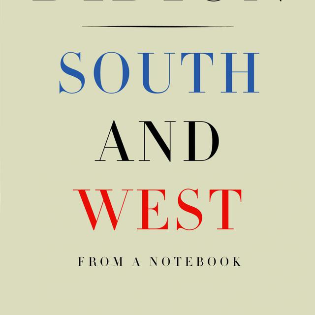 """""""South and West"""" de Joan Didion. [Joan Didion]"""